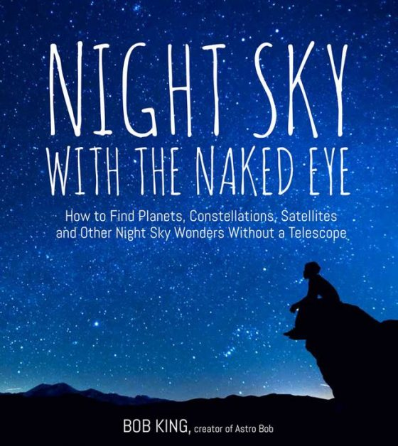 Nancy Atkinson Vote For Bob King And His New Night Sky Observing Book